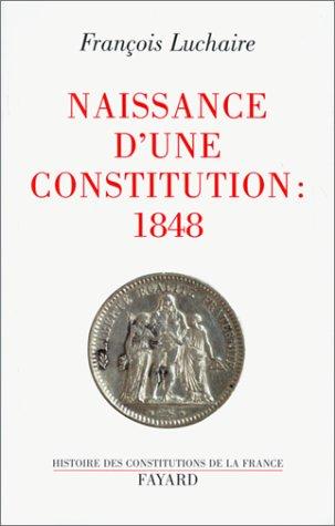 Naissance d'une Constitution, 1848