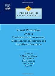 Visual Perception Part 2: Fundamentals of Awareness, Multi-Sensory Integration and High-Order Perception (Progress in Brain Research)