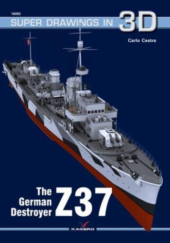The German Destroyer Z37 (Super Drawings in 3D) por Carlo Cestra