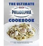 TheUltimate Philadelphia Cookbook by Philidelphia ( Author ) ON Mar-03-2011, Hardback
