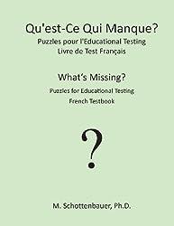 Qu'est-Ce Qui Manque? Puzzles pour l'Educational Testing: Livre de Test Fran??ais by M. Schottenbauer (2013-08-09)