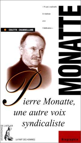 Pierre Monatte : Une autre voix syndicaliste par Colette Chambelland