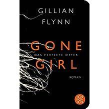 Gone Girl - Das perfekte Opfer: Roman (Fischer Taschenbibliothek)