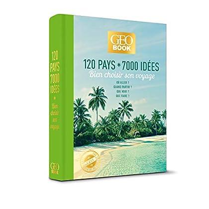 Geobook 120 pays * 7000 idées - Bien choisir son voyage -Edition collector- GEO