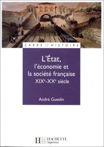 L'Etat, l'conomie et la socit franaise : XIXe - XXe sicle