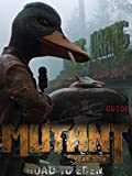 Mutant Year Zero Road to Eden Game Guide- Complete Guide/Tips/Walkthrough/Cheats (English Edition)