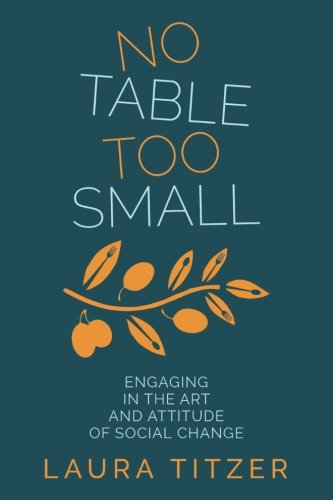 No Table Too Small: Engaging in the Art and Attitude of Social Change