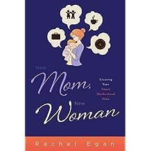 New Mom, New Woman: Creating Your Smart Motherhood Plan (English Edition)