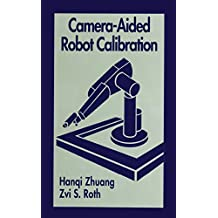 Camera-Aided Robot Calibration (Perspectives in Exercise Science and)