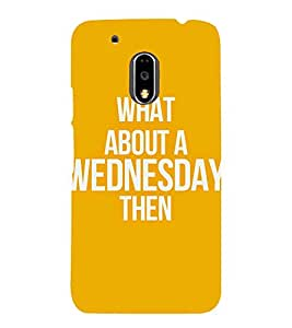 A Particular Days Quote in an Orange Background 3D Hard Polycarbonate Designer Back Case Cover for Motorola Moto G4 :: Motorola Moto G (4 Th Gen)