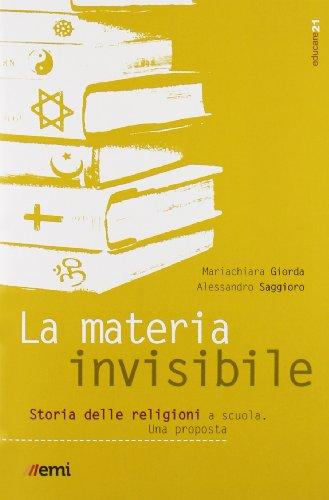 La materia invisibile. Storia delle religioni a scuola. Una proposta