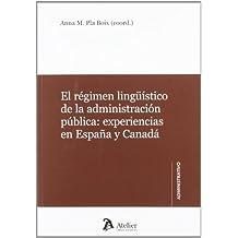 Régimen lingüístico de la administración pública: experiencias en España y Canadá (Atelier Administrativo)