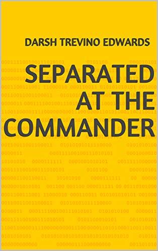 Separated At The Commander (Finnish Edition) por Darsh Trevino Edwards