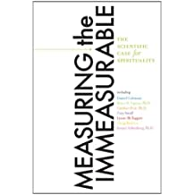 Measuring the Immeasurable: The Scientific Case for Spirituality