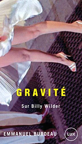 Gravité: Sur Billy Wilder (LUX) (French Edition) -