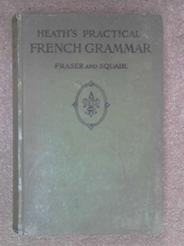 Heath's Practical French Grammar