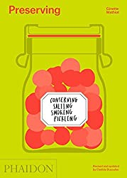 Preserving: Conserving, Salting, Smoking, Pickling by Ginette Mathiot (2015-09-21)