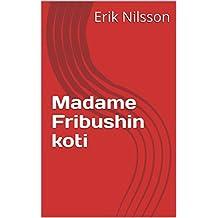 Madame Fribushin koti (Finnish Edition)