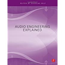 Audio Engineering Explained- for Professional Audio Recording