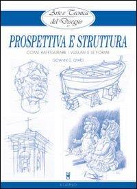 Prospettiva e struttura. Come raffigurare i volumi e le forme