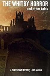 The Whitby Horror and other tales