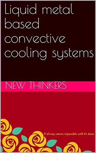 Liquid metal based convective cooling systems (English Edition)