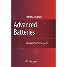 Advanced Batteries: Materials Science Aspects by Robert Huggins (2010-12-02)