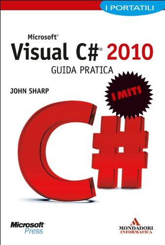 Microsoft Visual C# 2010. Guida pratica. I portatili