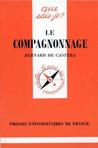 Le Compagnonnage par Bernard de Castéra, Que sais-je?