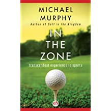 In the Zone: Transcendent Experience in Sports (English Edition)