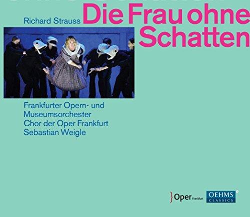 Strauss:Frau Ohne Schatten [Tamara Wilson; Terje Stensvold, Sebastian Weigle] [OEHMS CLASSICS: OC964] by Tamara Wilson
