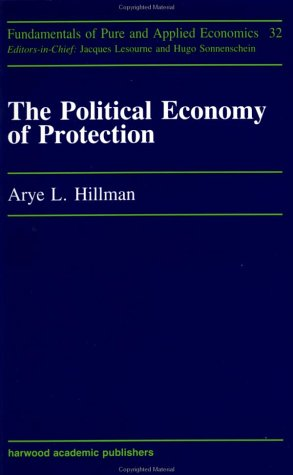 The Political Economy of Protection (Fundamentals of Pure & Applied Economics Series)