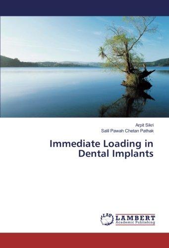 Immediate Loading in Dental Implants par  Arpit Sikri, Salil Pawah Chetan Pathak