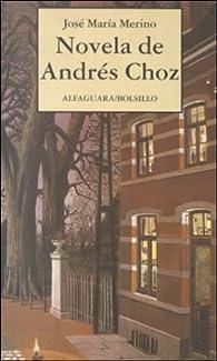 Novela de Andrés Choz par José María Merino