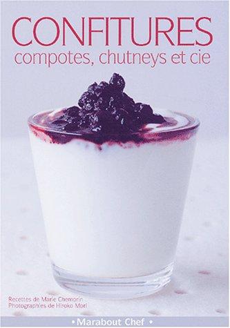 Confitures, compotes, chutneys et cie par M. Chemorin