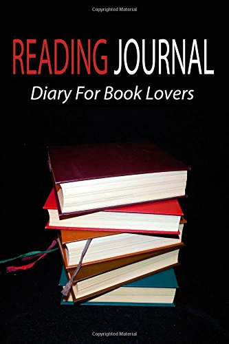 Reading Journal : Diary For Book Lovers: Blank Reading Journal To Record Over 100 Books: Volume 1 (Reading Journals)