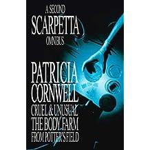 """The Second Scarpetta Omnibus: """"Cruel and Unusual"""", """"Body Farm"""", """"From Potter's Field"""""""