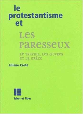 Le protestantisme et les paresseux. Le travail, les oeuvres et la Grâce