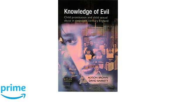 Knowledge of Evil: Child Prostitution and Sexual Abuse in Twentieth-century England