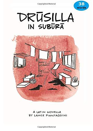 Drusilla in Subura: A Latin Novella por Lance Piantaggini