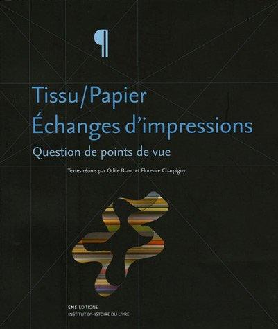 Tissu/papier : échanges d'impressions : Question de points de vue