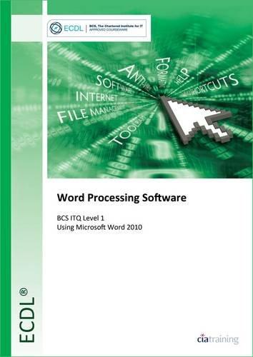 ECDL Word Processing Software Using Word 2010 (BCS ITQ Level 1) por CiA Training Ltd.