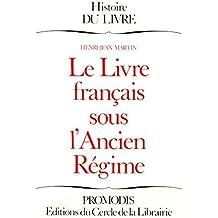 Le livre français sous lAncien Régime (Histoire du livre)