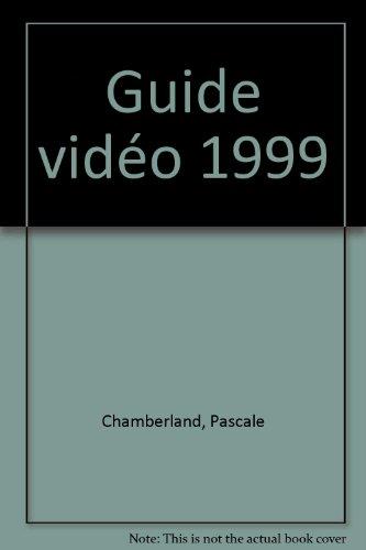 Guide vidéo 1999 par Pascale Chamberland