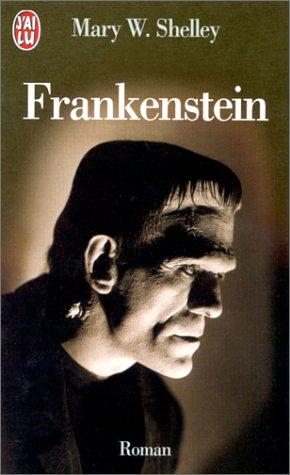 Frankenstein ou le Prométhée moderne par Mary Wollstonecraft Shelley
