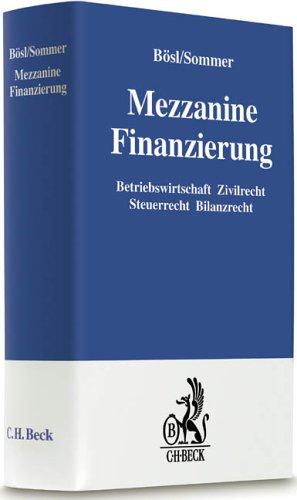 Mezzanine Finanzierungen: Betriebswirtschaft Zivilrecht Steuerrecht Bilanzrecht