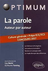 La Parole Auteur par Auteur Culture Générale Prépa ECE/ECS Concours 2017