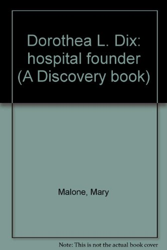 dorothea-l-dix-hospital-founder-a-discovery-book