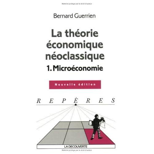 La théorie économique néo-classique : Tome 1, Microéconomie