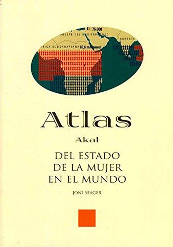 Atlas del estado de la mujer en el mundo (Atlas Akal) por Joni Seager